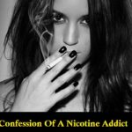 Confession Of A Nicotine Addict