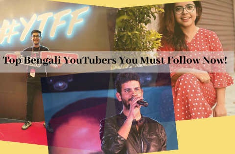 Top Bengali YouTubers You Must Follow Now!